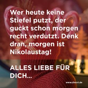 Nikolausgrüße: Wer heute keine Stiefel putzt, der guckt schon morgen recht verdutzt. Denk dran, morgen ist Nikolaustag! Alles Liebe für Dich...