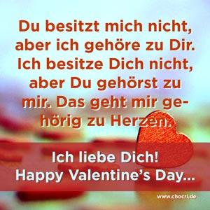 Valentinsgrüße: Du besitzt mich nicht, aber ich gehöre zu Dir. Ich besitze Dich nicht, aber Du gehörst zu mir. Das geht mir gehörig zu Herzen. Ich liebe Dich! Happy Valentines Day...