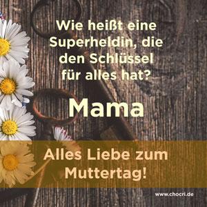 Muttertagssprüche: Wie heißt eine Superheldin, die den Schlüssel für alles hat? Mama! Alles Liebe zum Muttertag!